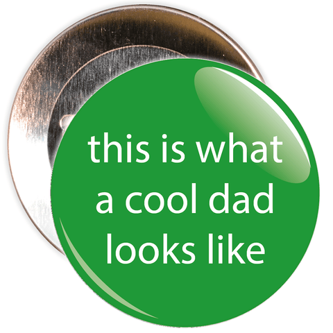 This is What A Cool Dad Looks Like Badge