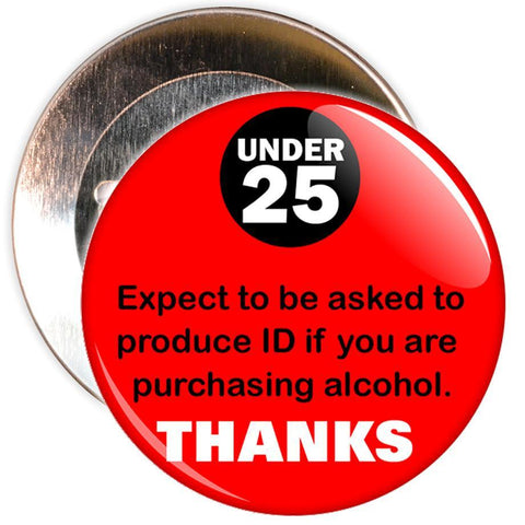 Challenge 25 Badges - Under 25? Expect to show ID