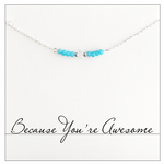 Because You're Awesome Necklace