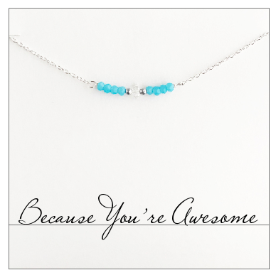 Because Your're Awesome Necklace