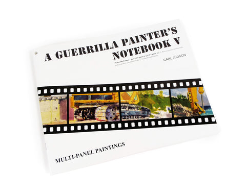 A Guerrilla Painter's Notebook© Volume V
