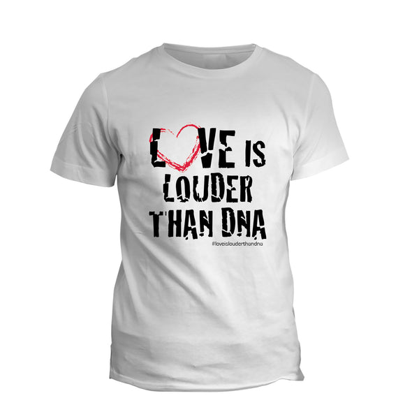 Love Is Louder Than DNA -UNISEX