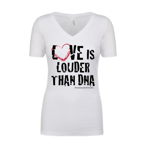 Love Is Louder Than DNA -WOMEN