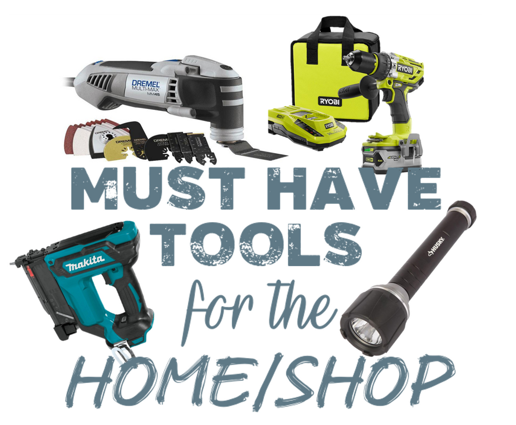 Must Have Tools For the Home and Shop