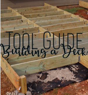 Tool Guide: Perfect Tools for Deck Building