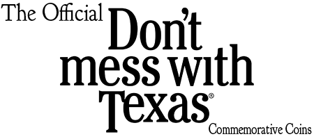 "The Official ""Don't mess with Texas®"" Coin"