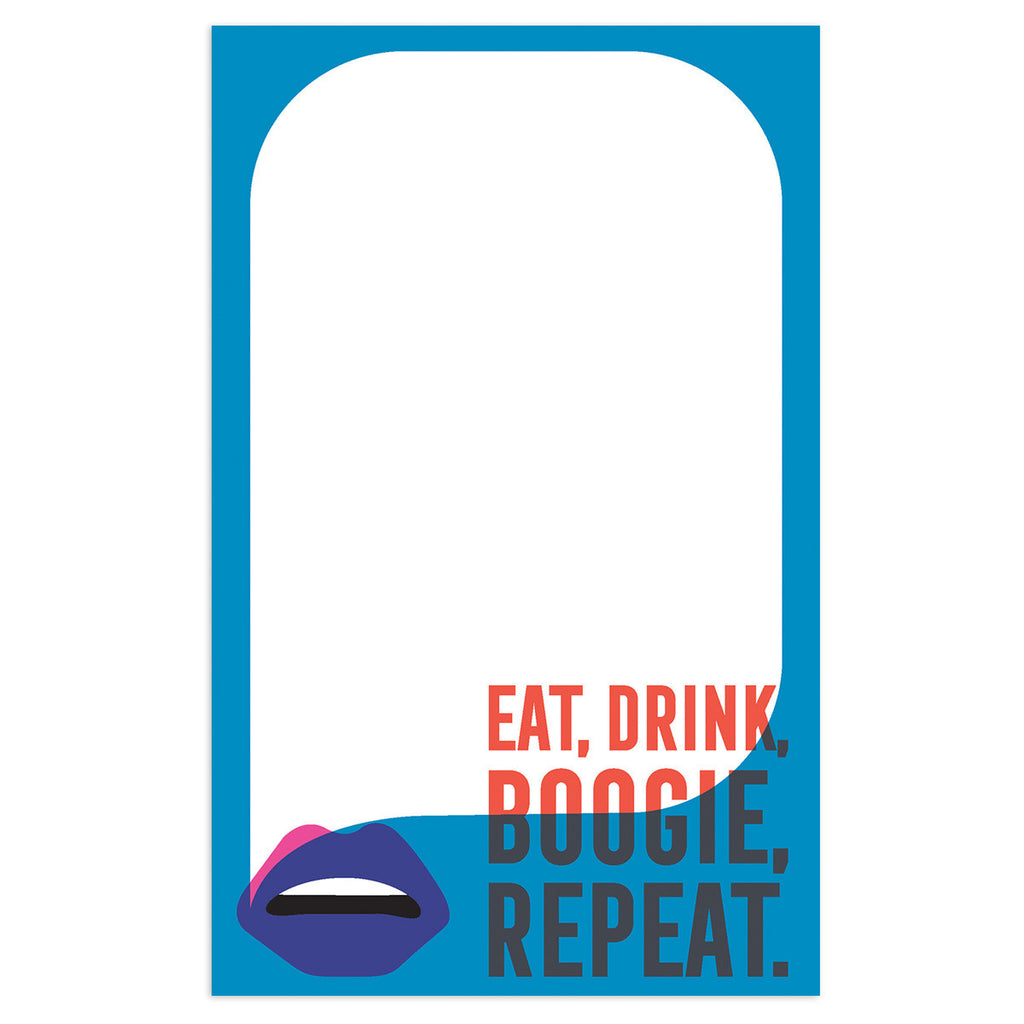 Eat. Drink. Boogie. Repeat Notepad