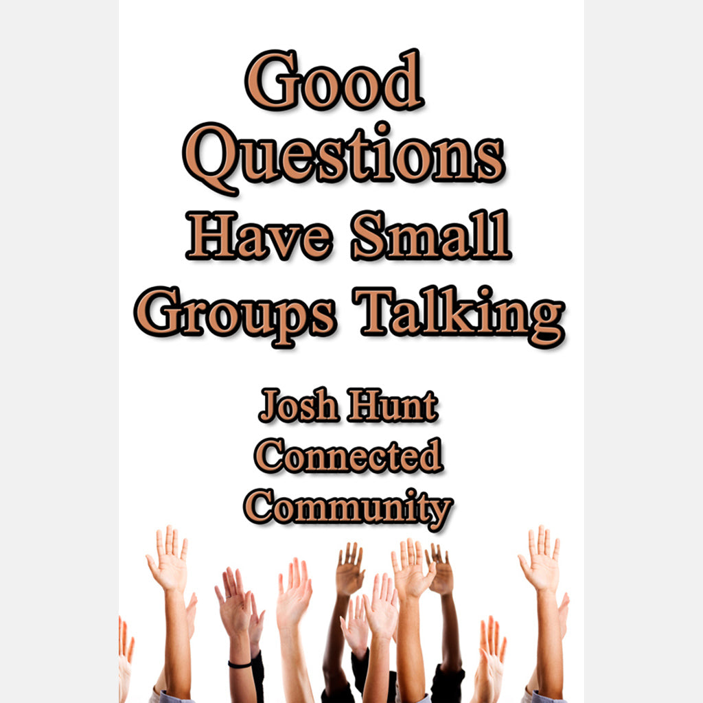 Good Questions Have Groups Talking -- Connected Community