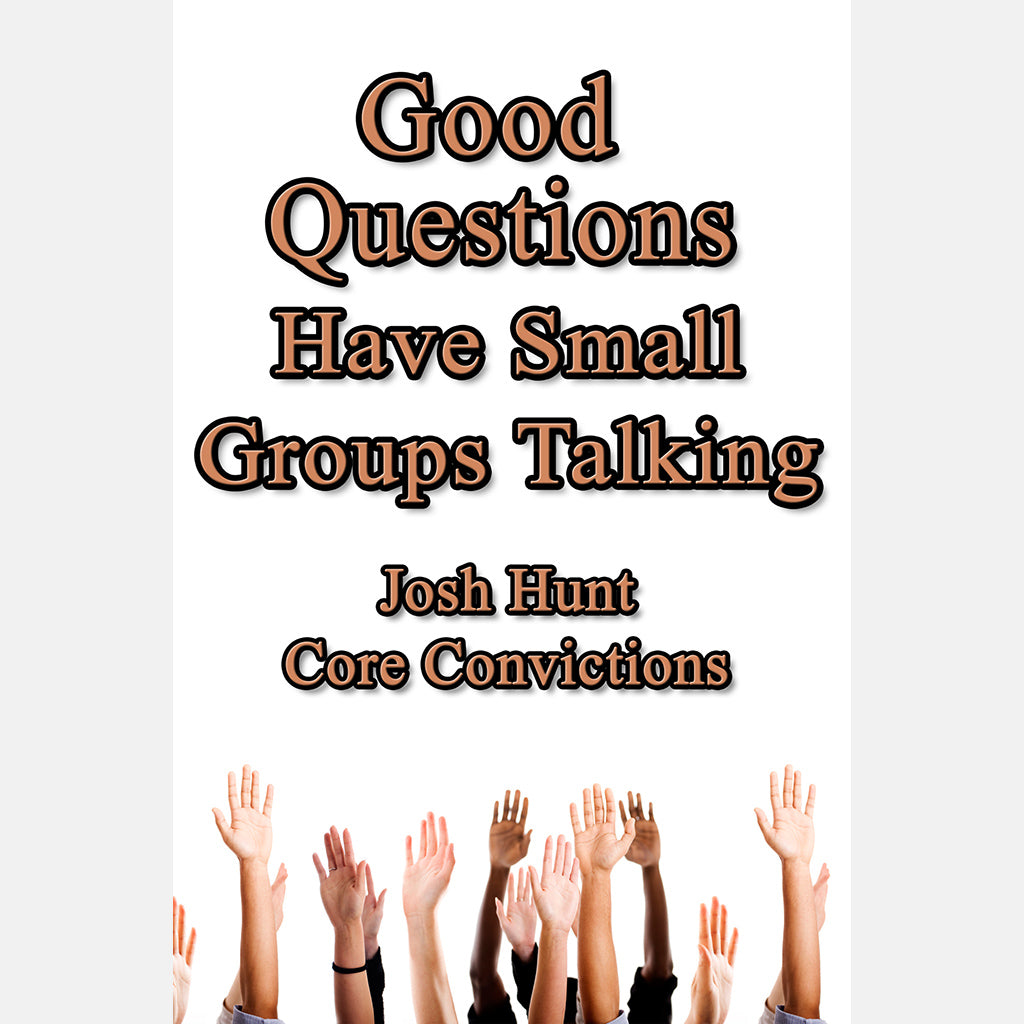 Good Questions Have Groups Talking - Core Convictions - case of 24