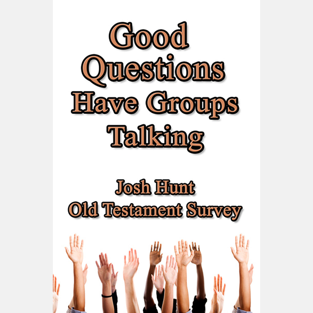 Good Questions Have Groups Talking - Old Testament - Case of 24