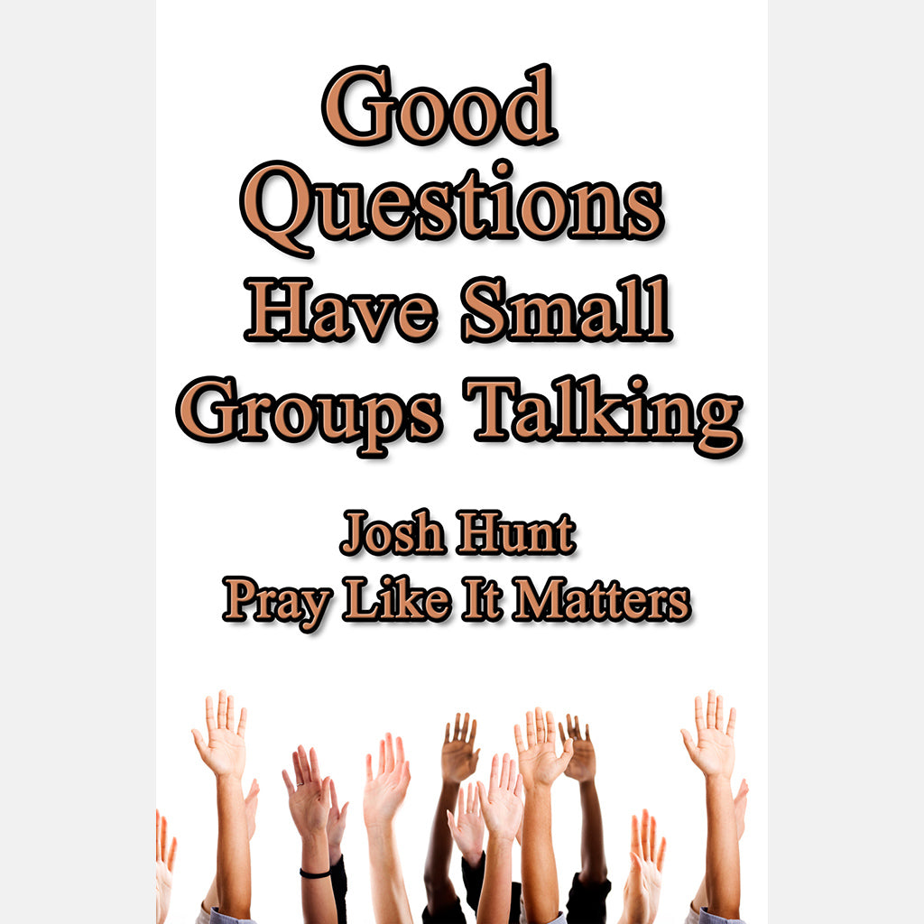 Good Questions Have Groups Talking - Pray Like It Matters -  Case of 24