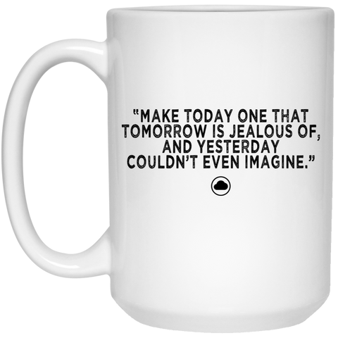 Make Today | Coffee Mug - 15oz