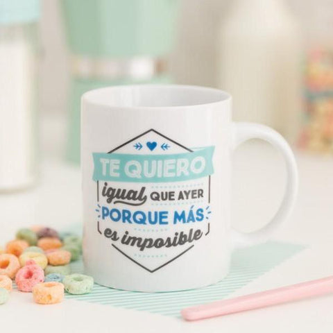 "Taza ""Te quiero igual que ayer porque más es imposible"" Mr. Wonderful I MR.WONDERFUL"