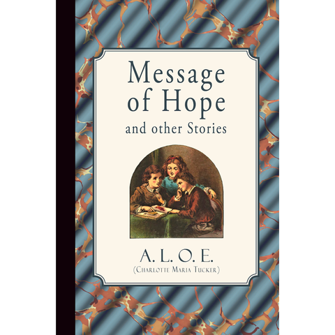 Message of Hope and Other Stories by A.L.O.E. (ePub)
