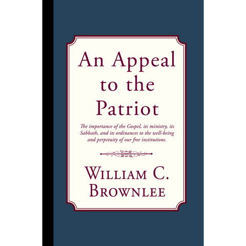 An Appeal to the Patriot by WIlliam C. Brownlee