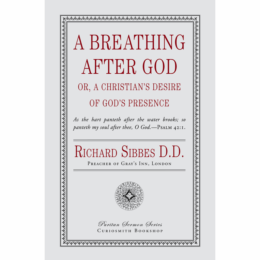 A Breathing after God by Richard Sibbes