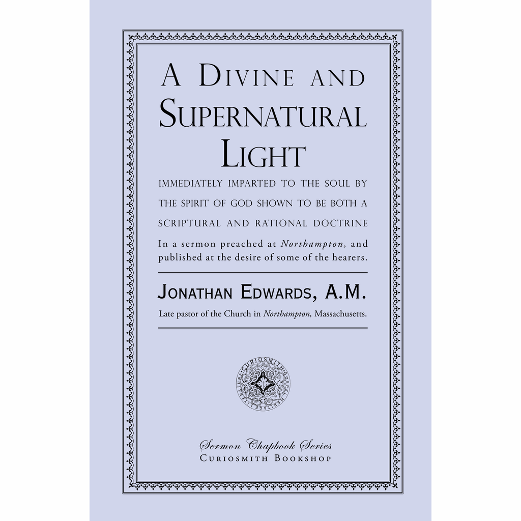 A Divine and Supernatural Light by Jonathan Edwards