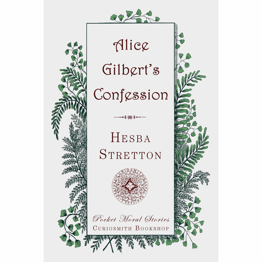 Alice Gilbert's Confession by Hesba Stretton