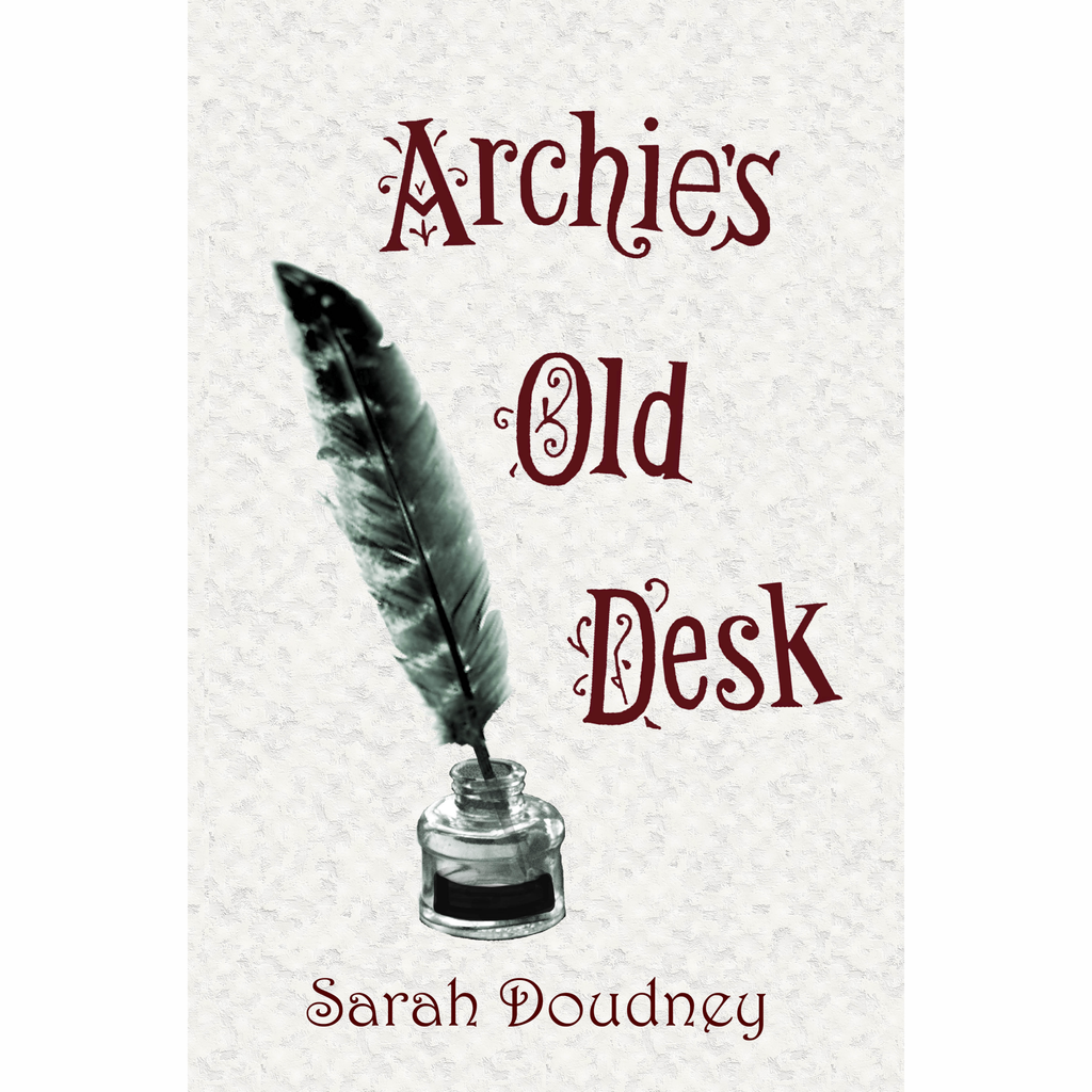 Archie's Old Desk by Sarah Doudney