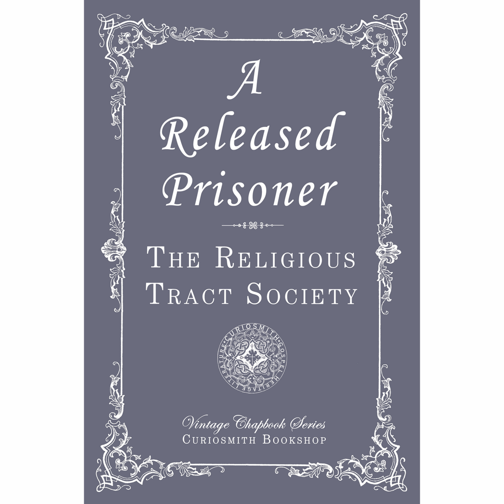 A Released Prisoner by The Religious Tract Society
