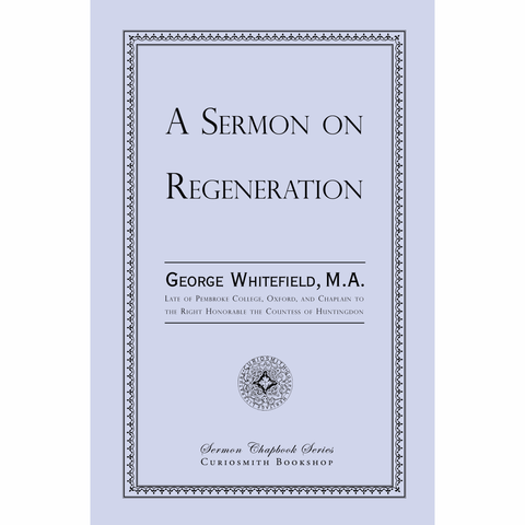 A Sermon on Regeneration by George Whitefield
