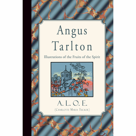 Angus Tarlton: Illustrations of the Fruits of the Spirit by A.L.O.E