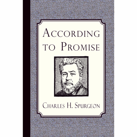 According to Promise by Charles Spurgeon
