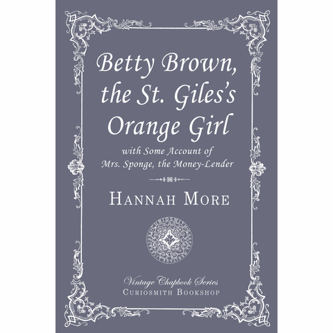 Betty Brown, the St. Giles's Orange Girl by Hannah More
