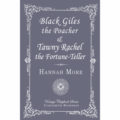Black Giles the Poacher & Tawnwy Rachel the Fortune-Teller by Hannah More