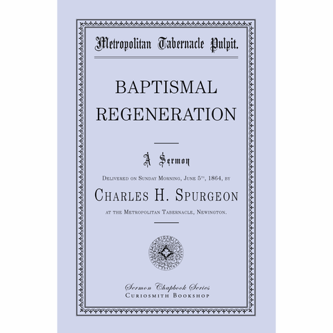 Baptismal Regeneration by Charles Spurgeon