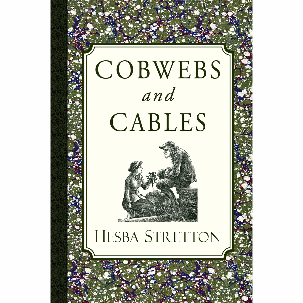 Cobwebs and Cables by Hesba Stretton