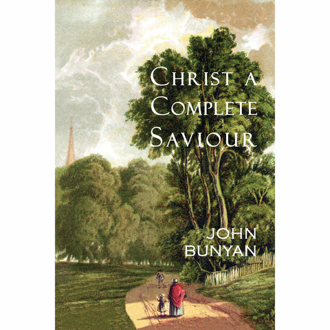 Christ a Complete Saviour by John Bunyan