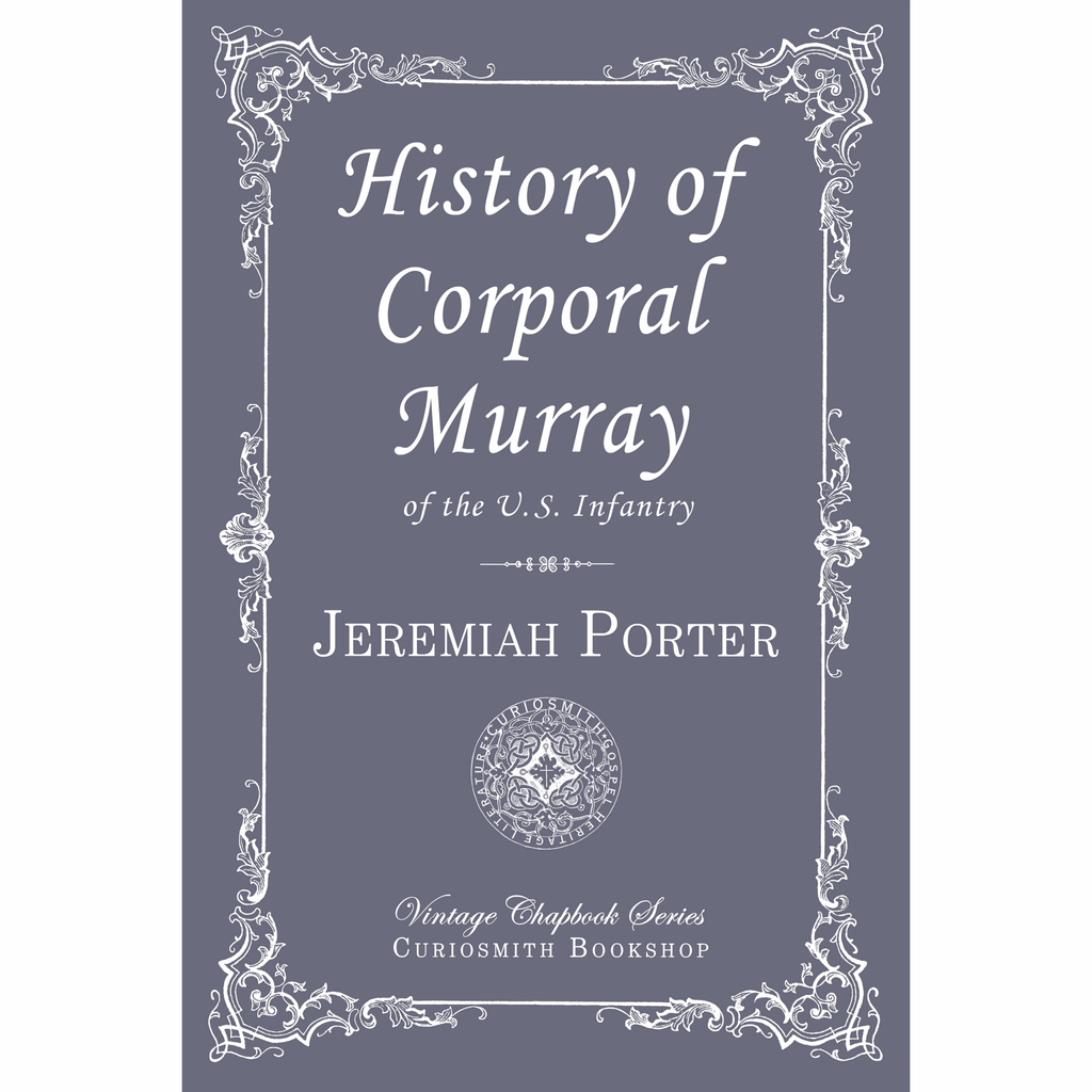 History of Corporal Murray, of the U.S. Infantry by Jeremiah Porter