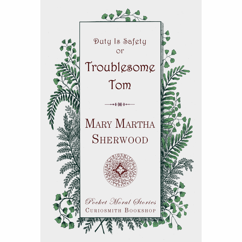 Duty Is Safety or Troublesome Tom by Mary Martha Sherwood