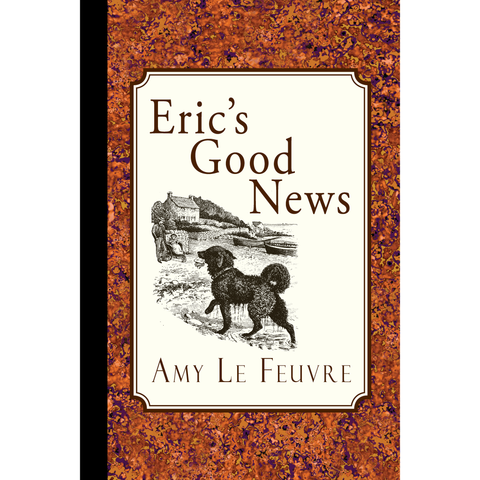 Eric's Good News by Amy Le Feuvre