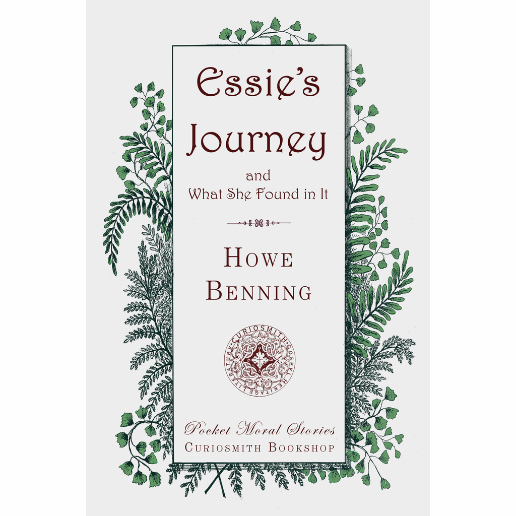 Essie's Journey and What She Found in It by Howe Benning