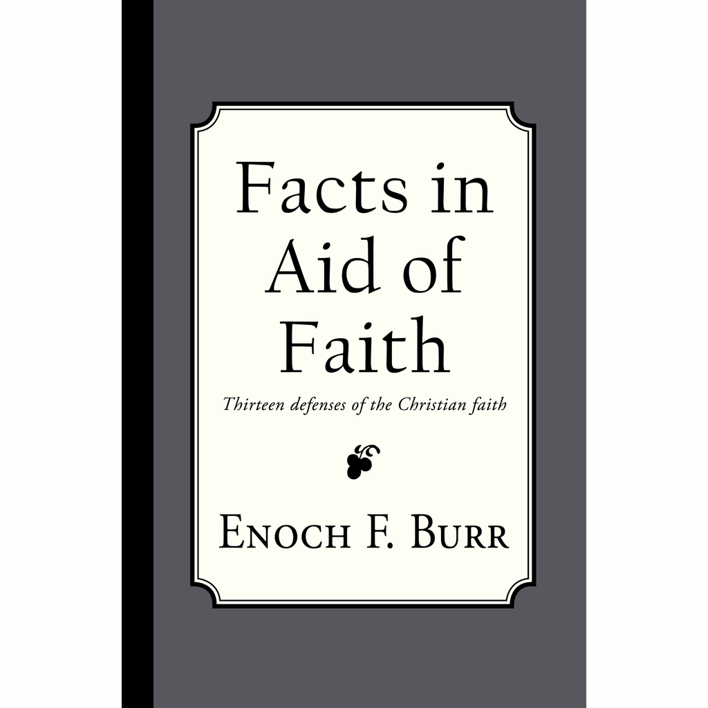 Facts in Aid of Faith by Enoch F. Burr