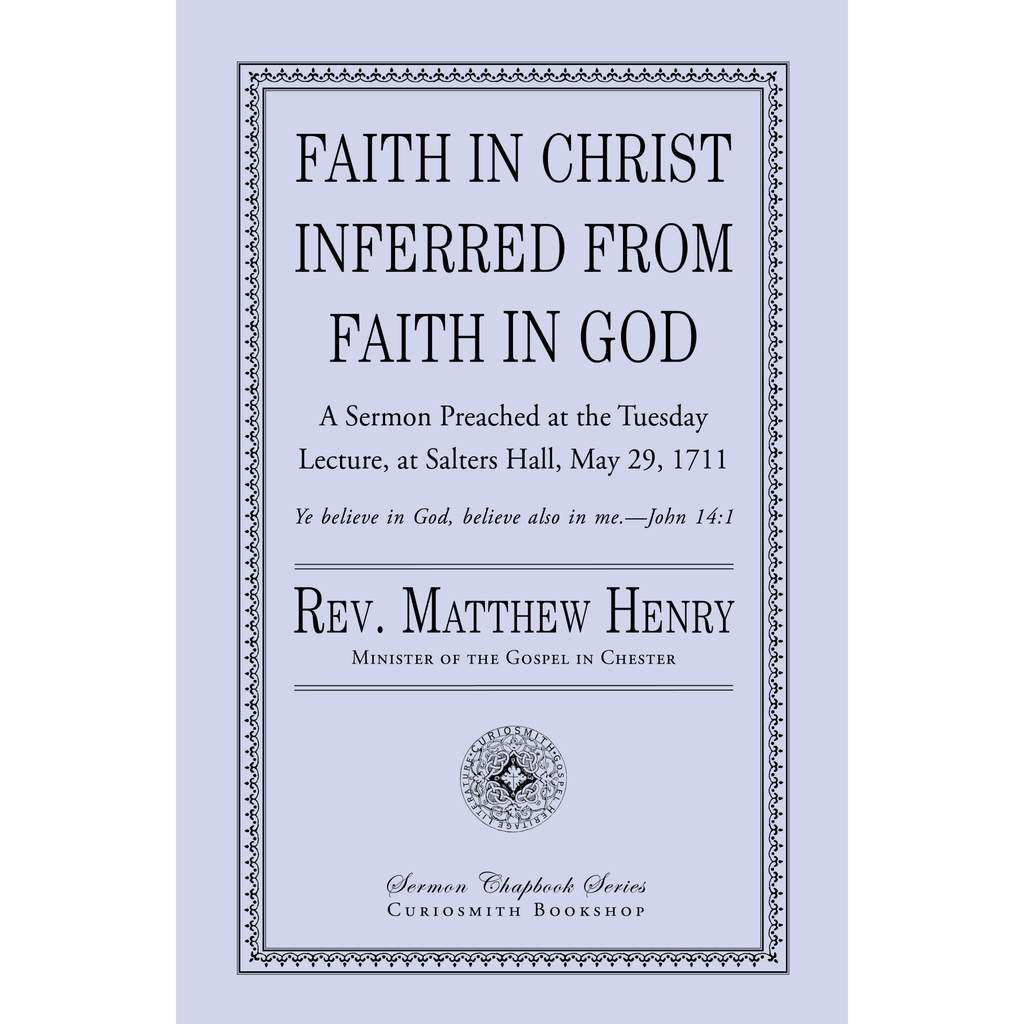 Faith In Christ Inferred from Faith in God by Matthew Henry