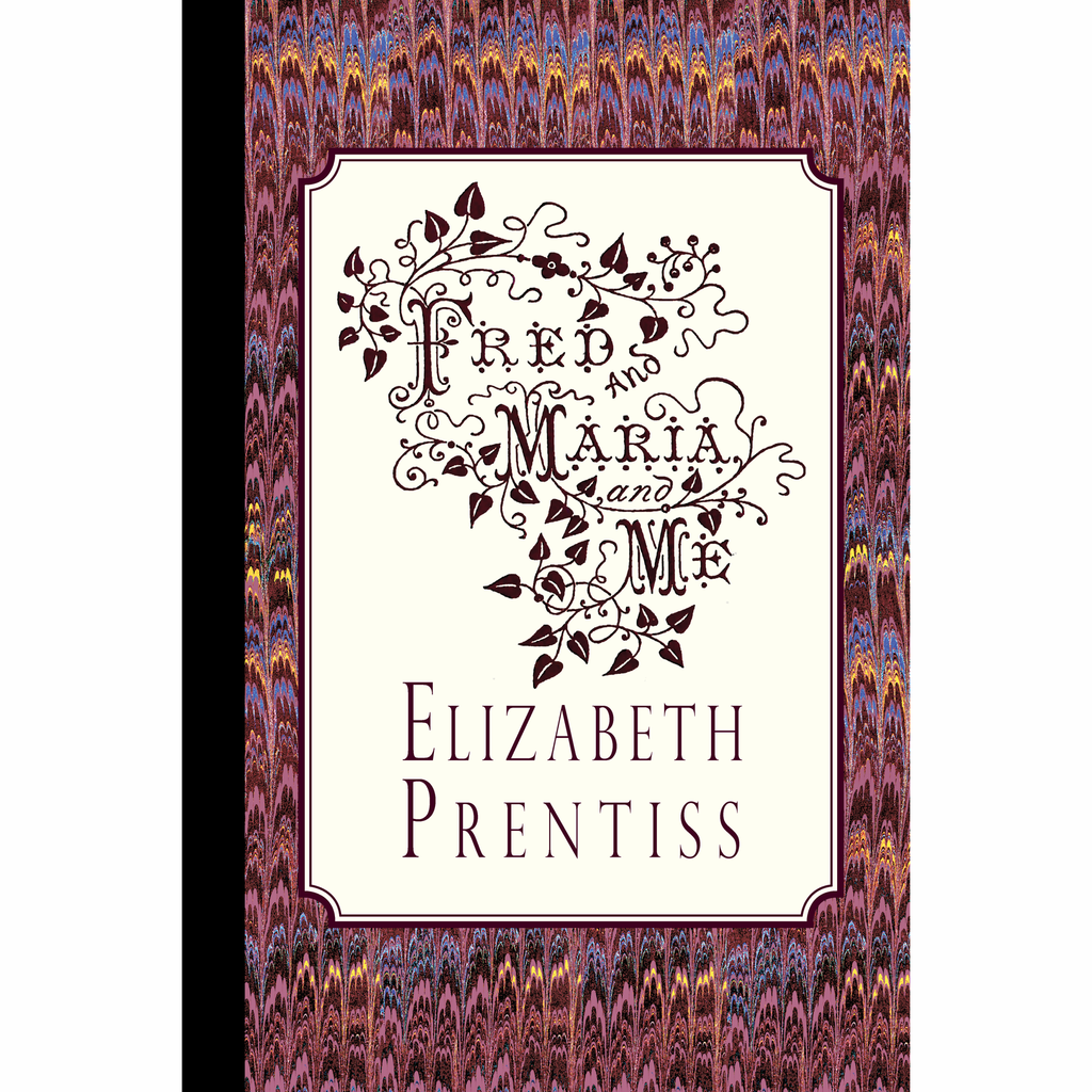 Fred, and Maria, and Me by Elizabeth Prentiss