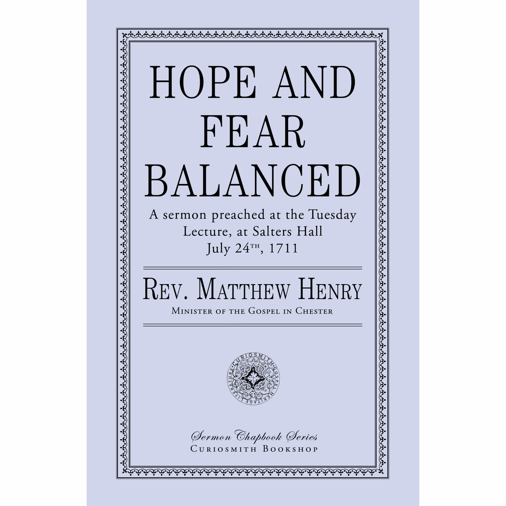 Hope and Fear Balanced by Matthew Henry