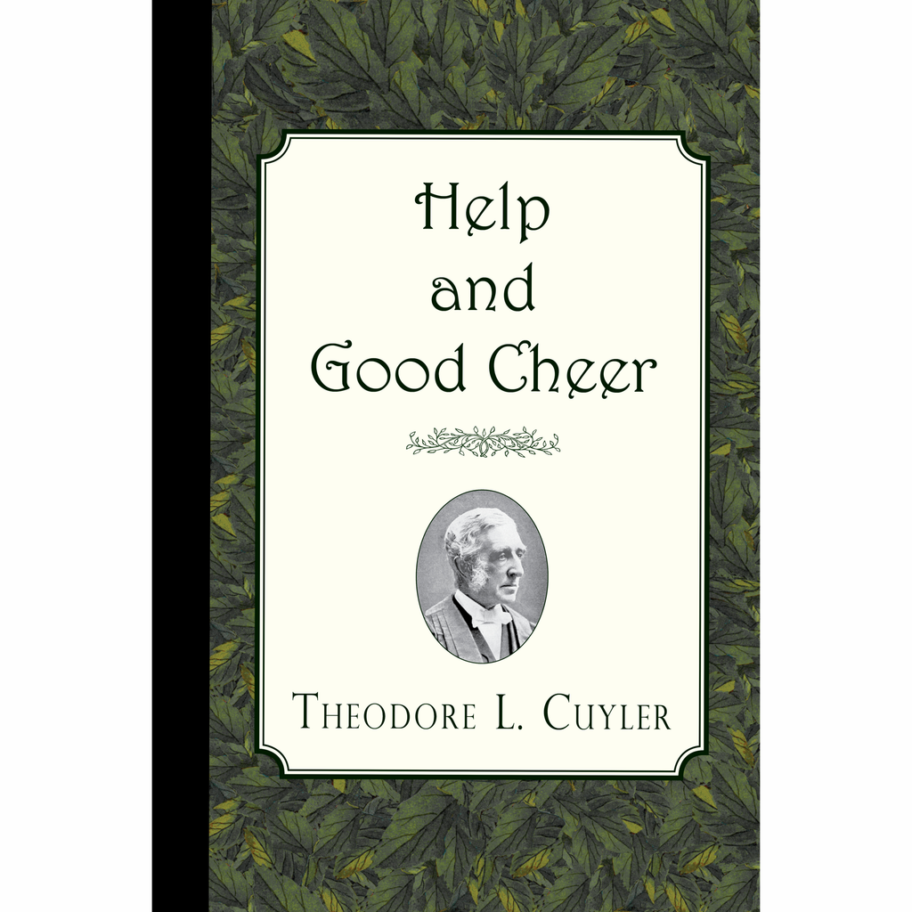 Help and Good Cheer by Theodore L. Cuyler