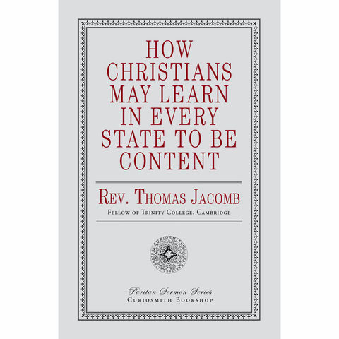 How Christians May Learn in Every State to Be Content by Thomas Jacomb