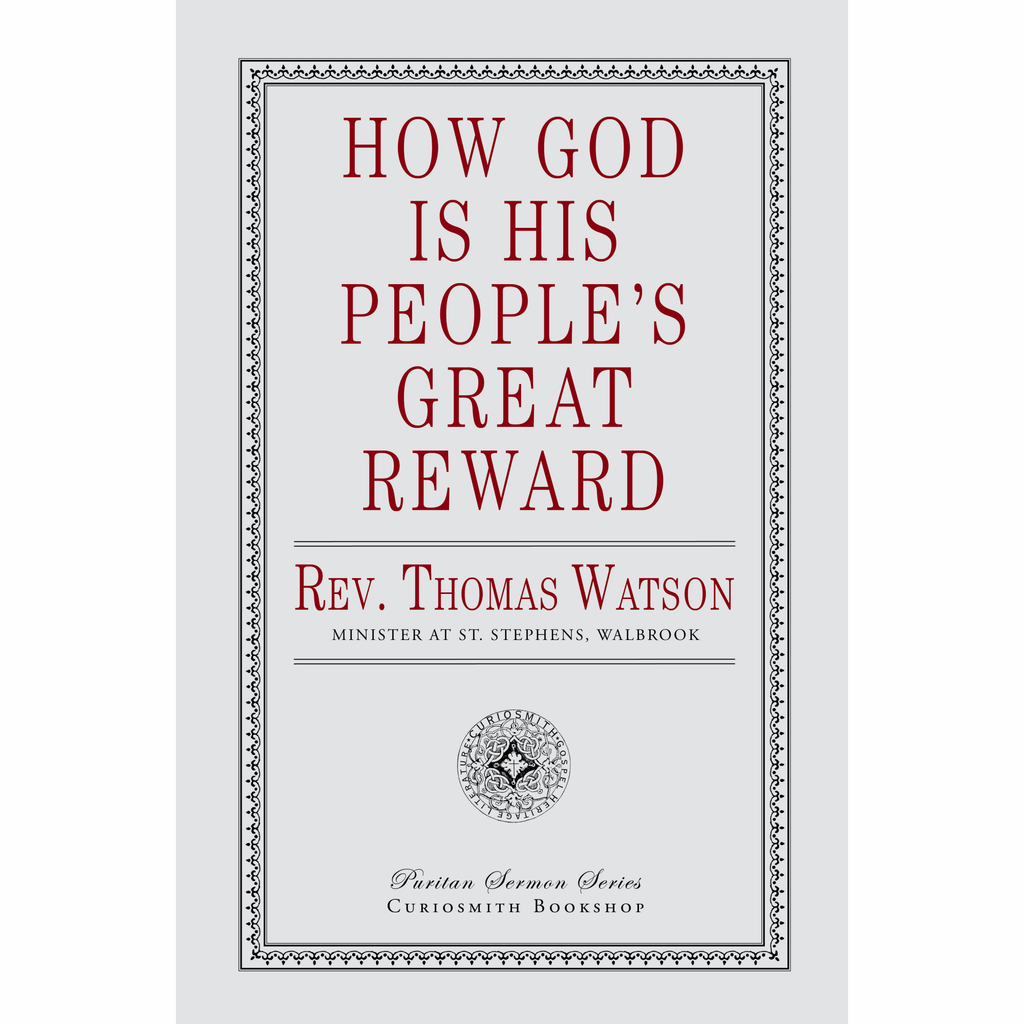 How God is His People's Great Reward by Thomas Watson