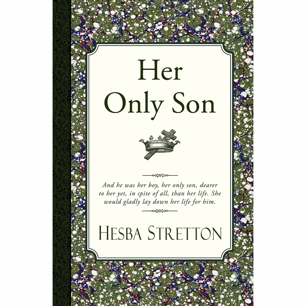 Her Only Son by Hesba Stretton