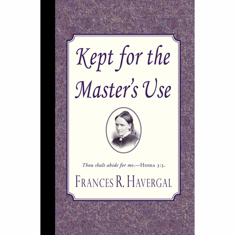 Kept for the Master's Use by Frances Ridley Havergal