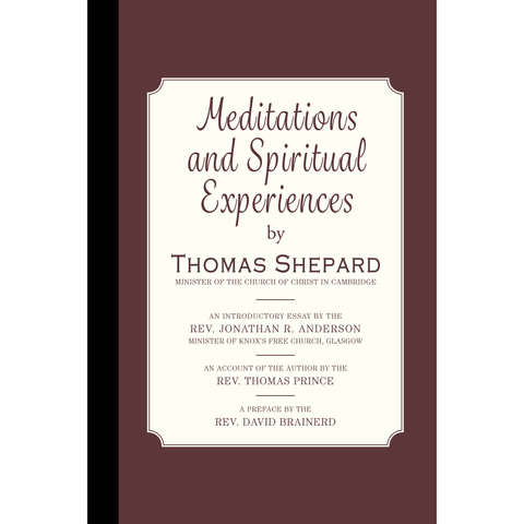 Meditations and Spiritual Experiences by Thomas Shepard