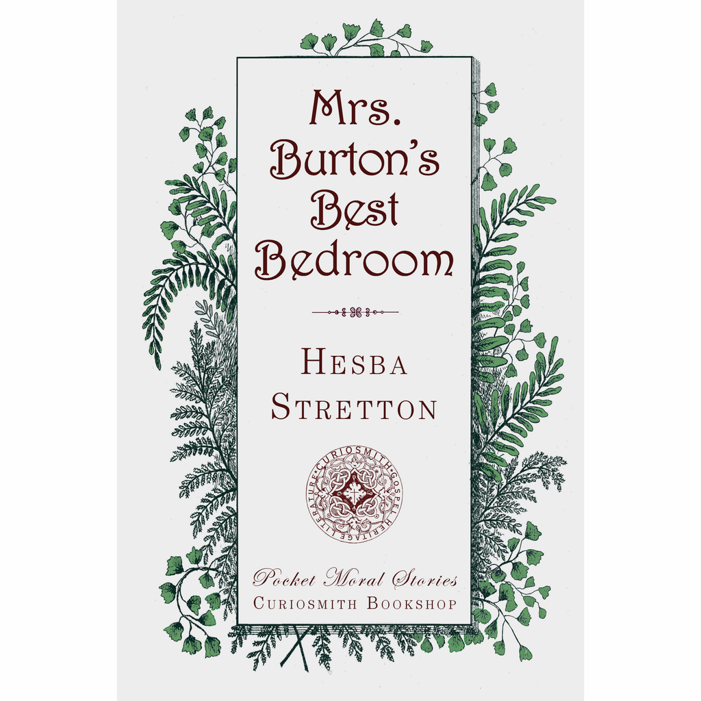 Mrs. Burton's Best Bedroom by Hesba Stretton