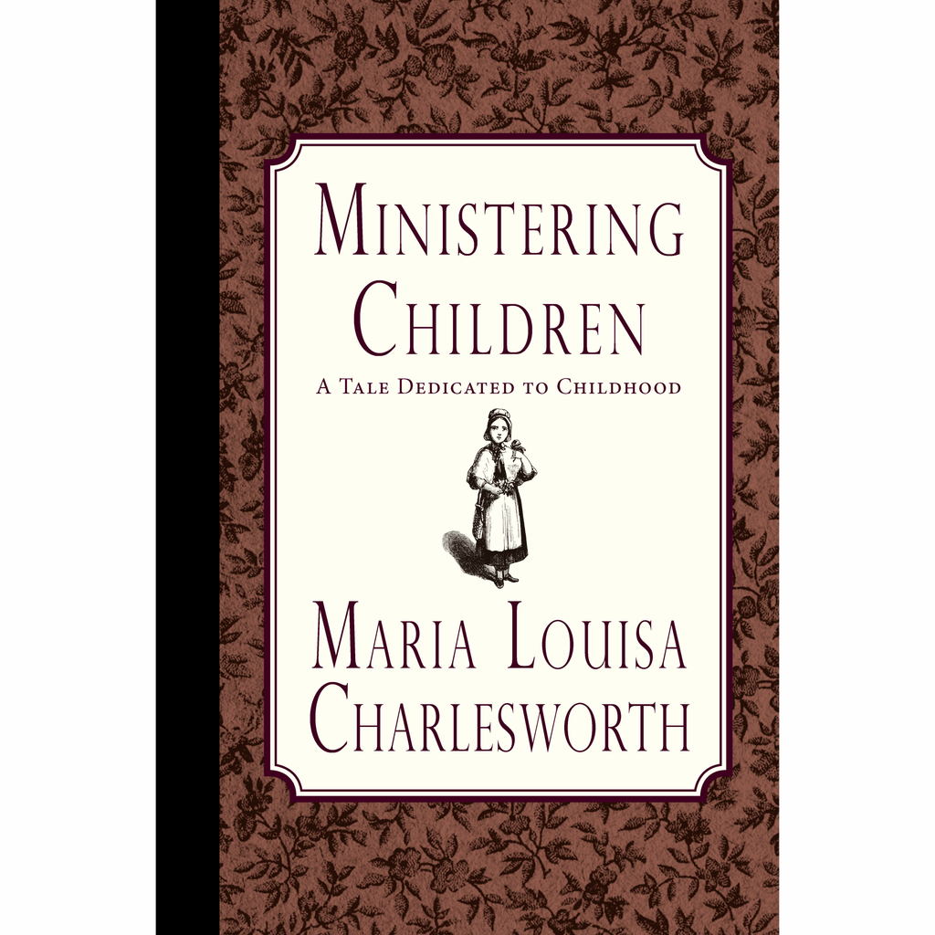 Ministering Children by Maria Louisa Charlesworth