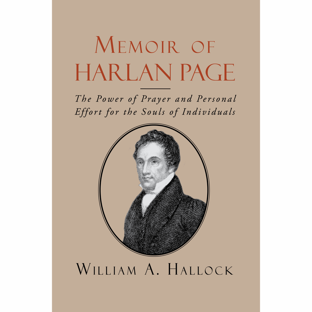 Memoir of Harlan Page: The Power of Prayer and Personal Effort for the Souls of Individuals by William Hallock