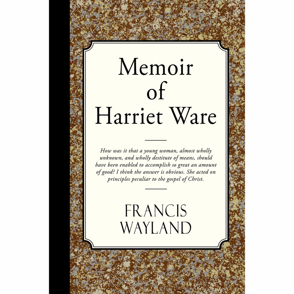 Memoir of Harriet Ware by Francis Wayland